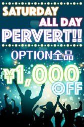 Saturday All day pervert !!